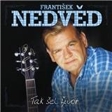 František Nedvěd - Tak šel život