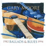Gary Moore - Ballads & Blues 1982 - 1994