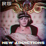R5 - New Addictions