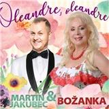 Martin Jakubec & Božanka - Oleandre, oleandre