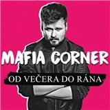 Mafia Corner - Od večera do rána