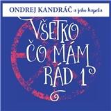 Ondrej Kandráč a jeho kapela - Všetko, čo mám rád 1
