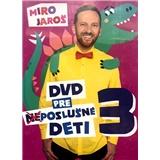 Miro Jaroš - DVD pre (Ne)poslušné Deti 3