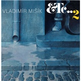 Vladimír Mišík - ETC...2