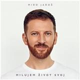 Miro Jaroš - Milujem život svoj