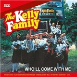 Kelly Family - Who'll Come With Me (3 CD)